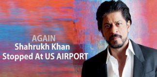 shahrukh khan stopped at US airport