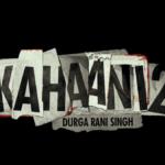 Kahani 2: The Untold Story of Durga, A Mother Turned Killer cum Kidnapper