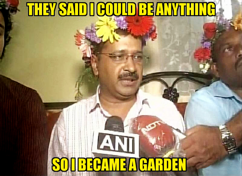 Kejriwal as 'garden'.