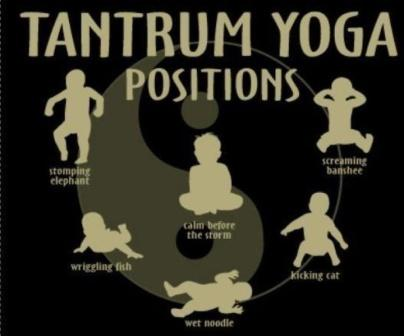 Throw a tantrum because that's the new way to do yoga!!!